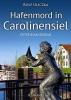 Uliczka, Rolf, Hafenmord in Carolinensiel. Ostfrieslandkrimi