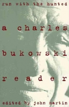 Bukowski, Charles Run with the Hunted