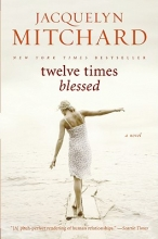 Mitchard, Jacquelyn Twelve Times Blessed