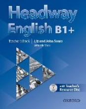 Soars, John,   Soars, Liz Headway English: B1+ Teacher`s Book Pack (DE/AT), with CD-ROM