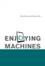 Barry Brown,   Oskar Juhlin Enjoying Machines