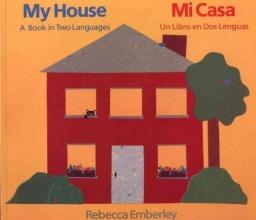 Emberley, Rebecca My HouseMi Casa