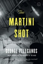 Pelecanos, George P. The Martini Shot
