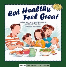 Sears, William,   Sears, Martha,   Kelly, Christie Watts Eat Healthy, Feel Great