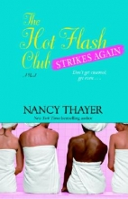 Thayer, Nancy The Hot Flash Club Strikes Again