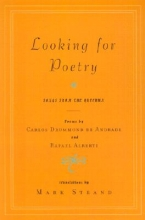 De Andrade, Carlos Drummond,   Alberti, Rafael Looking for Poetry/Songs from the Quechua