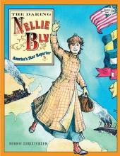 Christensen, Bonnie The Daring Nellie Bly