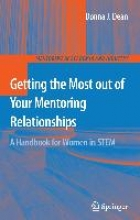 Dean, Donna J. Getting the Most out of your Mentoring Relationships