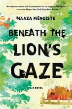 Mengiste, Maaza Beneath the Lion`s Gaze