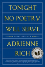 Rich, Adrienne Cecile Tonight No Poetry Will Serve