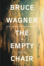 Wagner, Bruce The Empty Chair