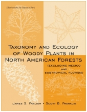 James S. Fralish,   Scott B. Franklin Taxonomy and Ecology of Woody Plants in North American Forests