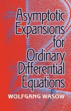 Wasow, Wolfgang Asymptotic Expansions for Ordinary Differential Equations
