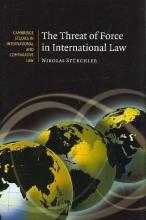 Sturchler, Nikolas The Threat of Force in International Law