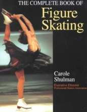 Shulman, Carole The Complete Book of Figure Skating
