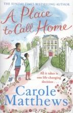 Carole  Matthews A Place to Call Home