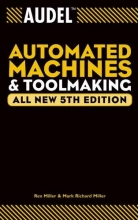 Rex Miller,   Mark Richard Miller Audel Automated Machines and Toolmaking