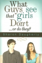 Daugherty, Sharon What Guys See That Girls Don`t