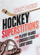 Podnieks, Andrew Hockey Superstitions