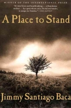 Baca, Jimmy Santiago A Place to Stand