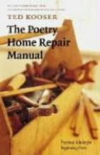 Kooser, Ted The Poetry Home Repair Manual