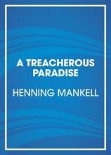 Mankell, Henning A Treacherous Paradise