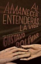 Bolívar, Gustavo Al amanecer entenders la vida