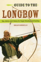 Sorrells, Brian Guide to the Longbow