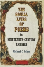 Cohen, Michael C. The Social Lives of Poems in Nineteenth-Century America