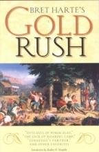 Harte, Bret Bret Harte`s Gold Rush