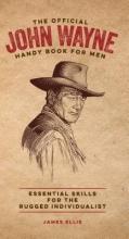 James Ellis The Official John Wayne Handy Book for Men