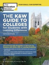 Kravets, Marybeth,   Wax, Imy F. The Princeton Review The K&W Guide to Colleges for Students With Learning Differences