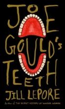 Lepore, Jill Joe Gould`s Teeth