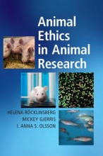 Helena (Swedish University of Agricultural Sciences) Rocklinsberg,   Mickey (University of Copenhagen) Gjerris,   I. Anna S. Olsson Animal Ethics in Animal Research