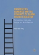 Hertig, Hans Peter Universities, Rankings and the Dynamics of Global Higher Education
