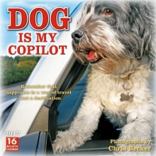 Dog Is My Copilot 2017 Calendar
