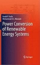 Fuchs, Ewald F.,   Masoum, Mohammad A. S. Power Conversion of Renewable Energy Systems