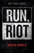Shukla, Nikesh Run, Riot