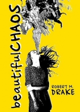 Drake, Robert M. Beautiful Chaos