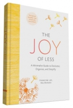 Francine Jay The Joy of Less: A Minimalist Guide to Declutter, Organize, and Simplify - Updated and Revised