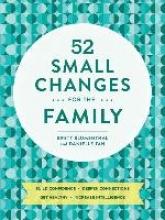 Brett Blumenthal,   Danielle Tan 52 Small Changes for the Family