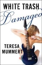 Mummert, Teresa White Trash Damaged