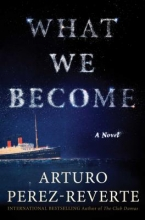 Perez-Reverte, Arturo What We Become