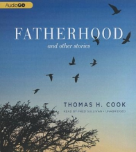 Cook, Thomas H. Fatherhood And Other Stories