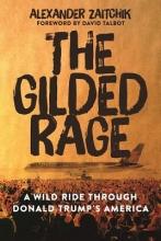 Zaitchik, Alexander The Gilded Rage