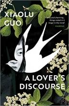 Xiaolu Guo, A Lover`s Discourse