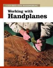 Fine Woodworking Working with Handplanes