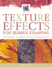 Nancy Curry Texture Effects for Rubber Stamping