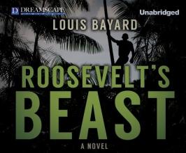 Bayard, Louis Roosevelt`s Beast