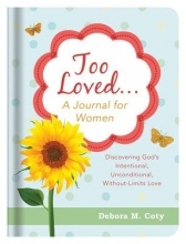 Coty, Debora M. Too Loved. . . a Journal for Women
